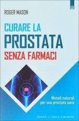 Curare la Prostata senza Farmaci