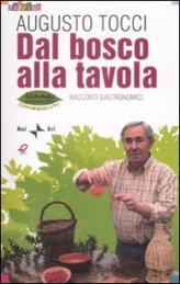 vedi libro DAL BOSCO ALLA TAVOLA di Augusto Tocci