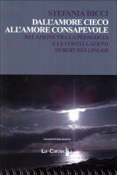 Dall'amore Cieco all'Amore Consapevole - Libro