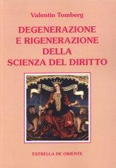 Degenerazione e Rigenerazione della Scienza del Diritto