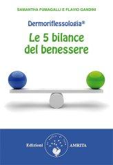 Dermoriflessologia ®: Le 5 Bilance del Benessere - Libro