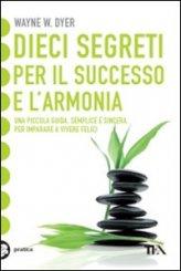 Dieci segreti per il successo e l`armonia