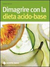 Dimagrire con la Dieta Acido-base