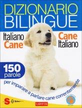 Dizionario Bilingue Italiano-cane Cane-italiano - Libro