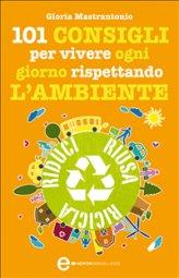 eBook - 101 consigli per vivere ogni giorno rispettando l'ambiente