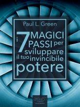 Ebook - I 7 magici passi per sviluppare il tuo invincibile potere