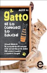 eBook - Il Gatto. se lo conosci, lo educhi