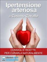 eBook - Ipertensione Arteriosa. Consigli e Ricette per Curarla Naturalmente
