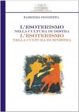eBook - L'esoterismo nella cultura di destra, l'esoterismo nella cultura di sinistra
