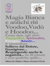 eBook - Magia Bianca e antichi riti Voodoo,Vudù e Hoodoo..