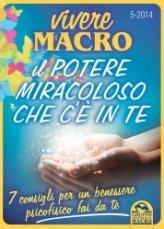 eBook Omaggio - Vivere Macro 5 - Il Potere Miracoloso che c'è in te - Non Cartaceo - PDF