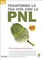 eBook - Trasforma la tua vita con la Pnl