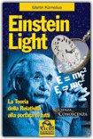 Einstein Light - La Teoria della Relatività alla portata di tutti