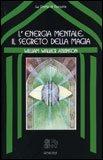 L''energia mentale: il segreto della magia