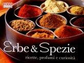 Erbe & Spezie. Ricette, Profumi e Curiosità