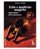 Erbe e medicine magiche degli indiani del Nordamerica