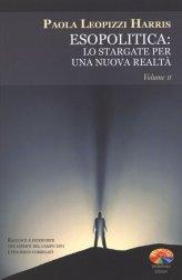 Esopolitica: Lo Stargate per una Nuova Realtà Vol. II - Libro