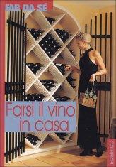 Farsi il Vino in Casa