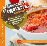 Felicemente Vegetariano - Appetitose Ricette
