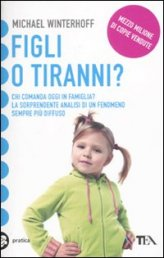Figli o Tiranni?