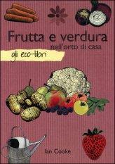 Frutta e Verdura nell'Orto di Casa