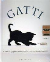 Gatti - Il Libro a Sorpresa per gli Amanti dell'Universo Felino