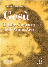 Gesù, il Che Guevara dell'Anno Zero
