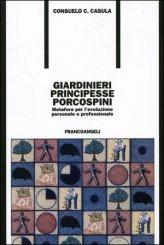 Giardinieri Principesse Porcospini