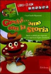 Giochi...amo con la Storia - Libro + CD-Rom