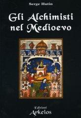 Gli Alchimisti nel Medioevo - Libro
