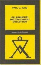 Gli Archetipi dell'Inconscio Collettivo - Libro