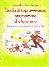 Guida di Sopravvivenza per Mamme che Lavorano - Libro