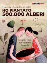 Ho Piantato 500.000 Alberi