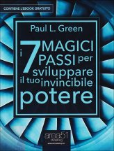 I 7 Magici Passi per Sviluppare il Tuo Invicibile Potere