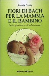 I Fiori di Bach per la Mamma e il Bambino