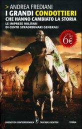 I Grandi Condottieri che hanno Cambiato la Storia