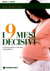 I Nove Mesi Decisivi - Libro