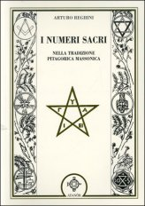 I Numeri Sacri nella Tradizione Pitagorica Massonica - Libro