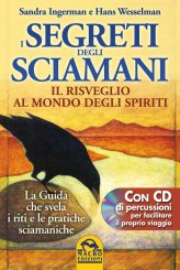 I Segreti degli Sciamani - Il Risveglio al Mondo degli Spiriti - Libro + CD