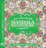I tuoi indimenticabili Mandala da Colorare e Regalare