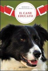 Il Cane Educato - Libro