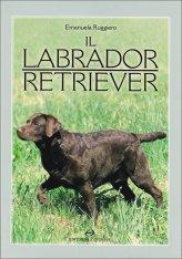 Il Labrador Retriever - Libro