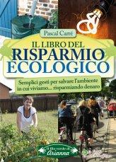 Il Libro del Risparmio Ecologico - Libro