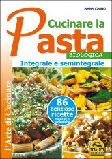 Cucinare la Pasta Biologica Integrale e Semintegrale