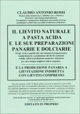 Il Lievito Naturale a Pasta Acida e le sue Preparazioni Panarie e Dolciarie