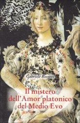Il Mistero dell'Amor Platonico del Medio Evo - Volume I e II