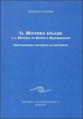 Il Mistero Solare e il Mistero di Morte e Resurrezione