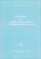 Il Ponte rra la Spiritualità Cosmica e l'Elemento Fisico Umano