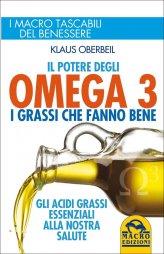 Il Potere degli Omega 3 - I Grassi che Fanno Bene