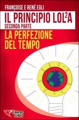 Il Principio LOL²A - La Perfezione del Tempo - Seconda Parte - Libro